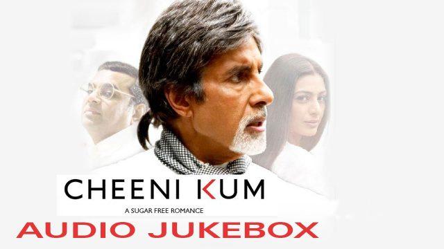 Cheeni Kum Hindi Movie Songs
