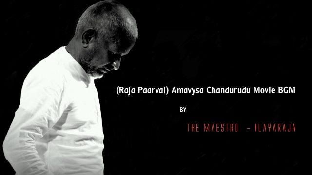 Raaja Paarvai – Amavasya Chandrudu BGM
