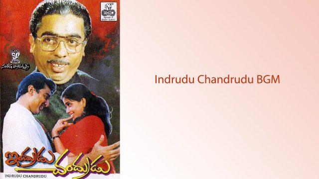 Indrudu Chandrudu Telugu Movie BGM