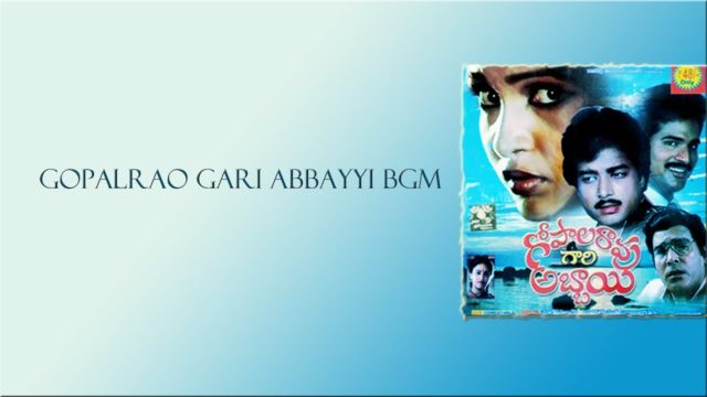 Gopala Rao Gari Abbayi Movie BGM